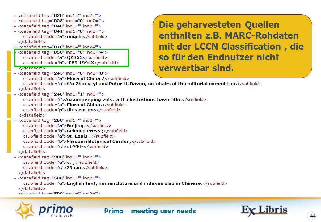 Primo – meeting user needs 44 Die geharvesteten Quellen enthalten z.B.