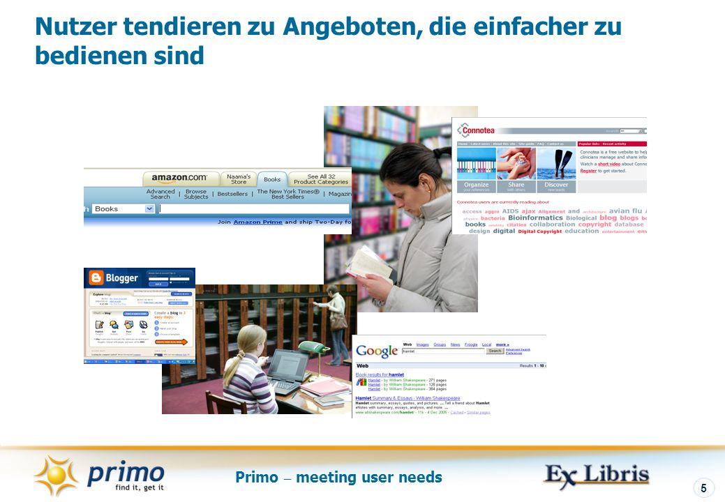 Primo – meeting user needs 5 Nutzer tendieren zu Angeboten, die einfacher zu bedienen sind