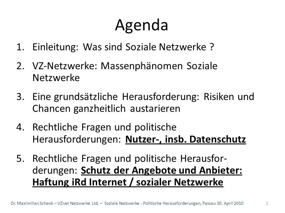 Agenda 1.Einleitung: Was sind Soziale Netzwerke ? 2.VZ-Netzwerke: Massenphänomen Soziale Netzwerke 3.Eine grundsätzliche Herausforderung: Risiken und
