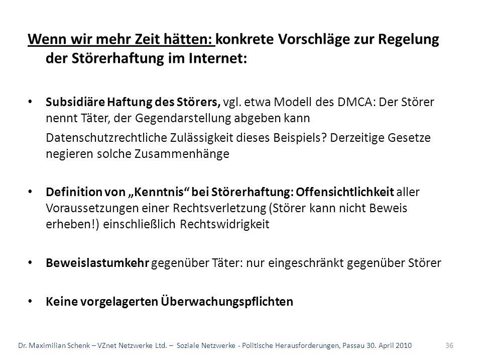Wenn wir mehr Zeit hätten: konkrete Vorschläge zur Regelung der Störerhaftung im Internet: Subsidiäre Haftung des Störers, vgl. etwa Modell des DMCA: