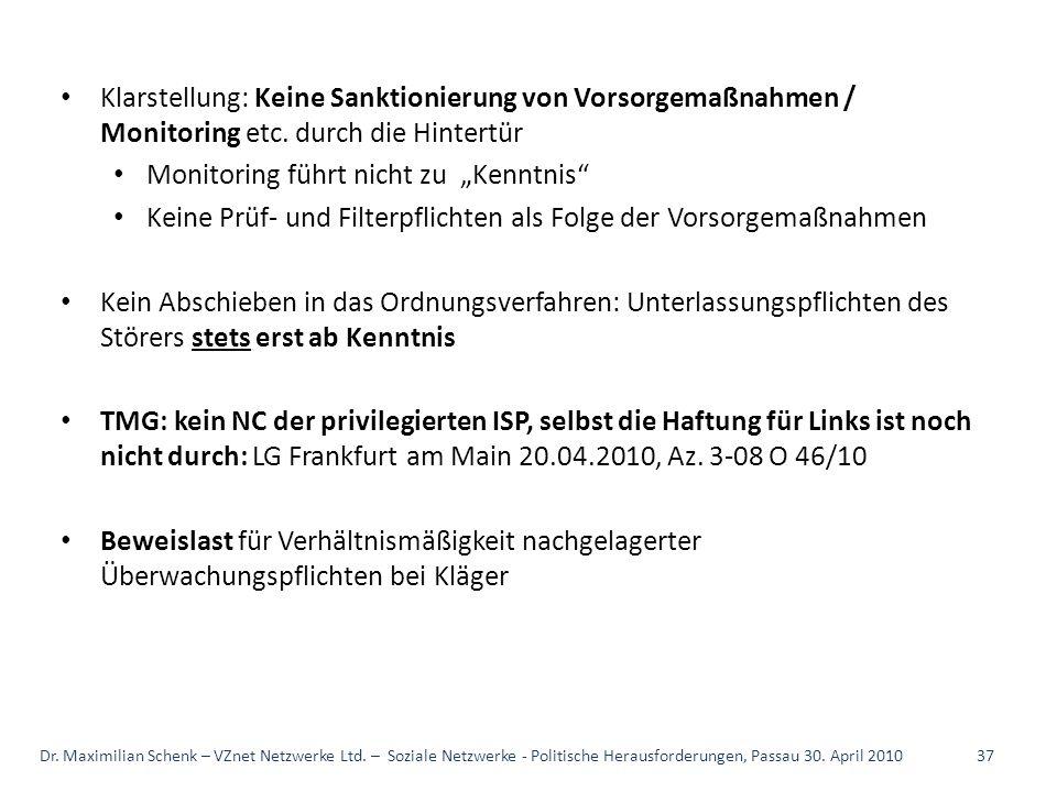 Klarstellung: Keine Sanktionierung von Vorsorgemaßnahmen / Monitoring etc. durch die Hintertür Monitoring führt nicht zu Kenntnis Keine Prüf- und Filt