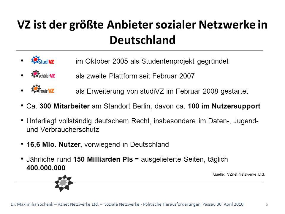 Quelle:VZnet Netzwerke Ltd. VZ ist der größte Anbieter sozialer Netzwerke in Deutschland im Oktober 2005 als Studentenprojekt gegründet als zweite Pla