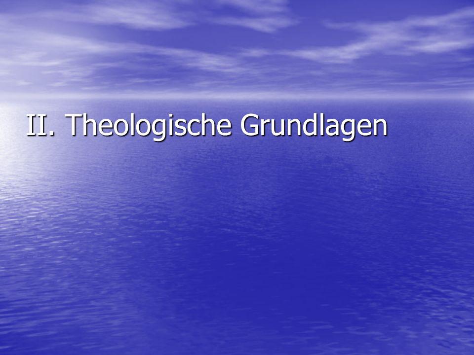 II. Theologische Grundlagen