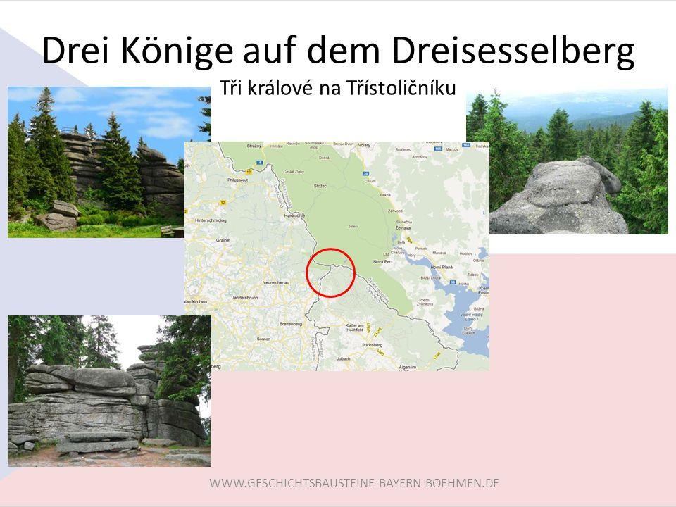 Drei Könige auf dem Dreisesselberg Tři králové na Třístoličníku WWW.GESCHICHTSBAUSTEINE-BAYERN-BOEHMEN.DE