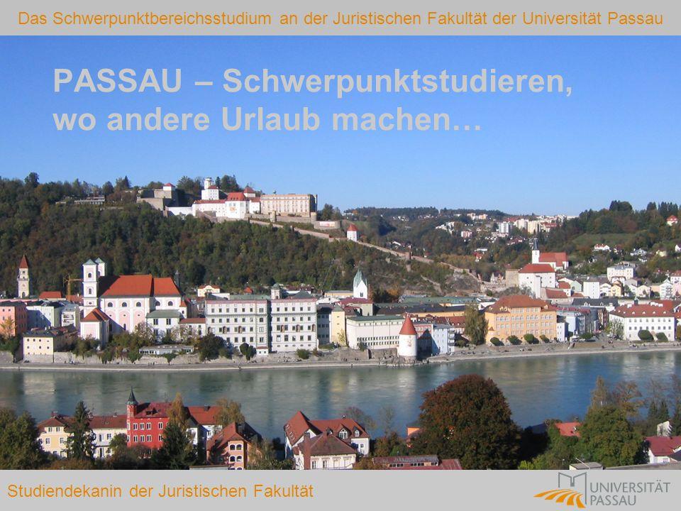 Das Schwerpunktbereichsstudium an der Juristischen Fakultät der Universität Passau Studiendekanin der Juristischen Fakultät Fragen an die Mitarbeiter