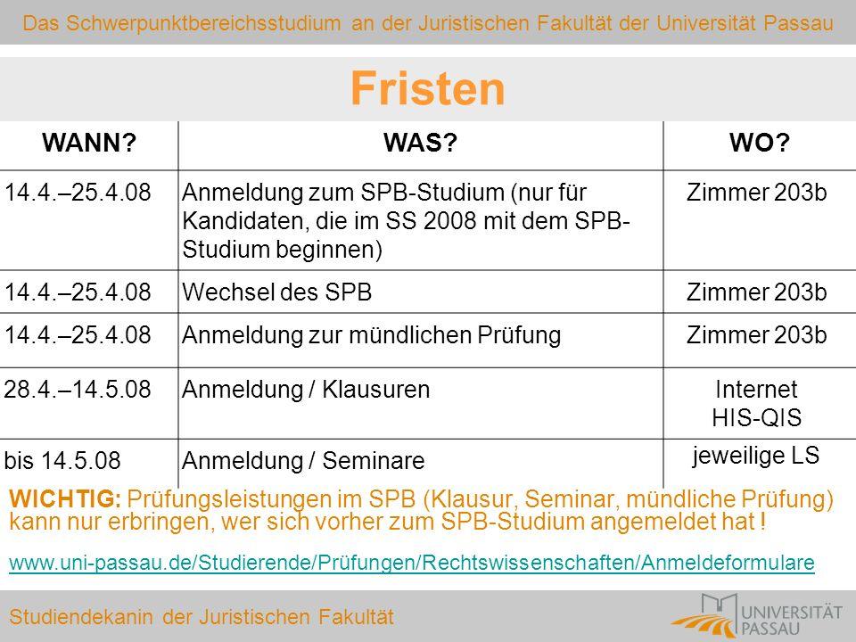 Das Schwerpunktbereichsstudium an der Juristischen Fakultät der Universität Passau Studiendekanin der Juristischen Fakultät WICHTIG: Prüfungsleistunge