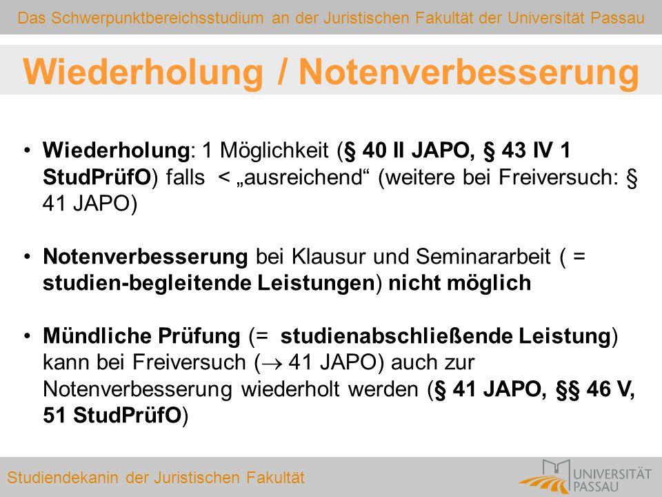 Das Schwerpunktbereichsstudium an der Juristischen Fakultät der Universität Passau Studiendekanin der Juristischen Fakultät Wiederholung / Notenverbes