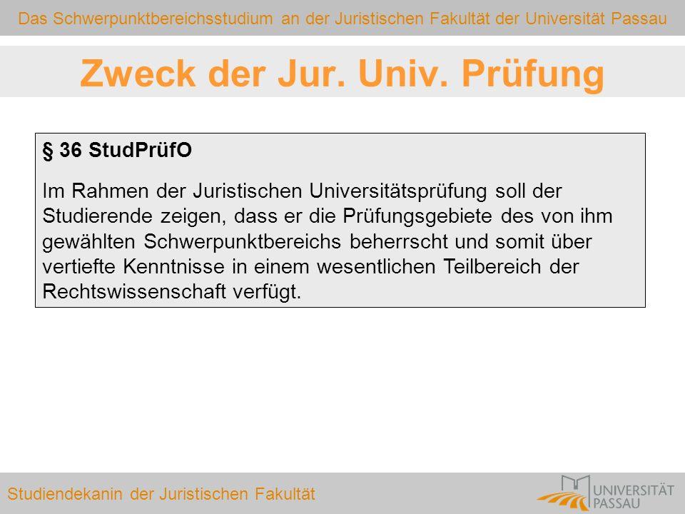 Das Schwerpunktbereichsstudium an der Juristischen Fakultät der Universität Passau Studiendekanin der Juristischen Fakultät § 36 StudPrüfO Im Rahmen d