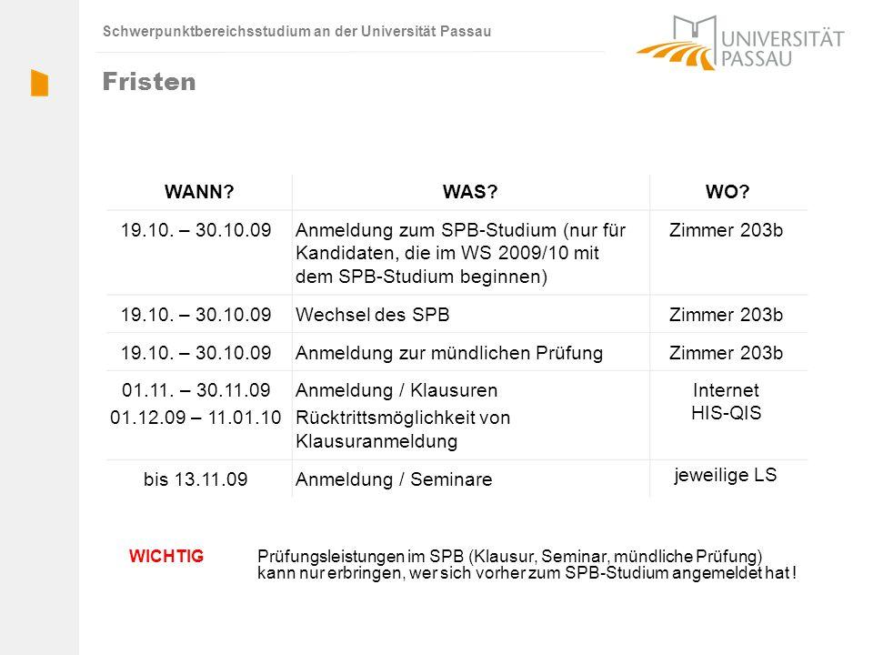 Schwerpunktbereichsstudium an der Universität Passau Fristen WICHTIGPrüfungsleistungen im SPB (Klausur, Seminar, mündliche Prüfung) kann nur erbringen, wer sich vorher zum SPB-Studium angemeldet hat .