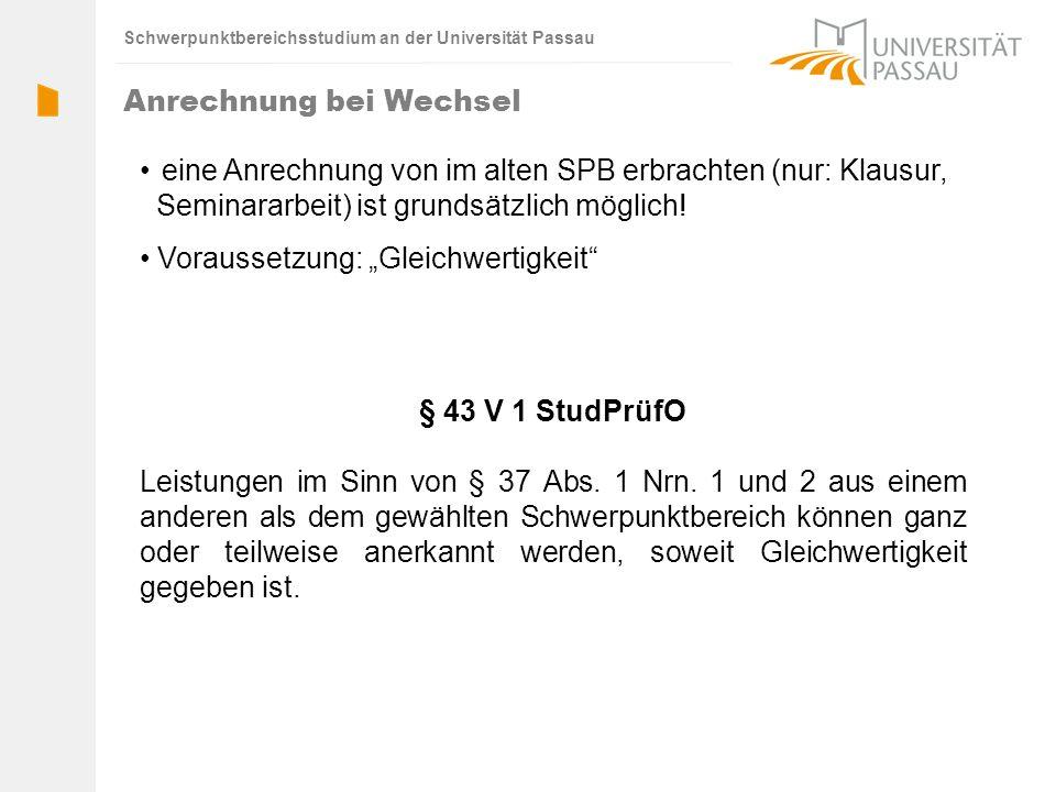 Schwerpunktbereichsstudium an der Universität Passau eine Anrechnung von im alten SPB erbrachten (nur: Klausur, Seminararbeit) ist grundsätzlich mögli