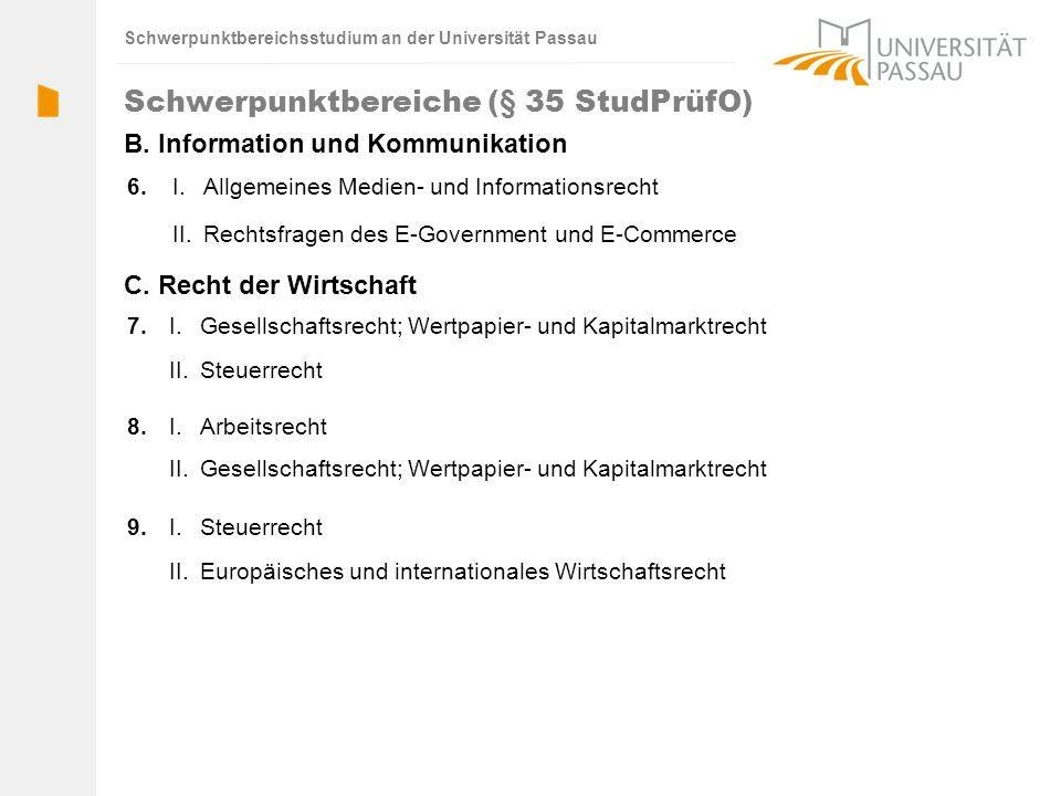 Schwerpunktbereichsstudium an der Universität Passau 8. 7. 6.I.Allgemeines Medien- und Informationsrecht II.Rechtsfragen des E-Government und E-Commer
