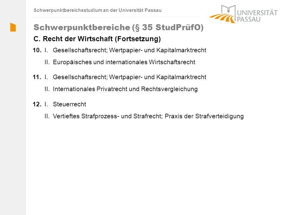 Schwerpunktbereichsstudium an der Universität Passau 12. 11. 10. I. Gesellschaftsrecht; Wertpapier- und Kapitalmarktrecht II.Europäisches und internat