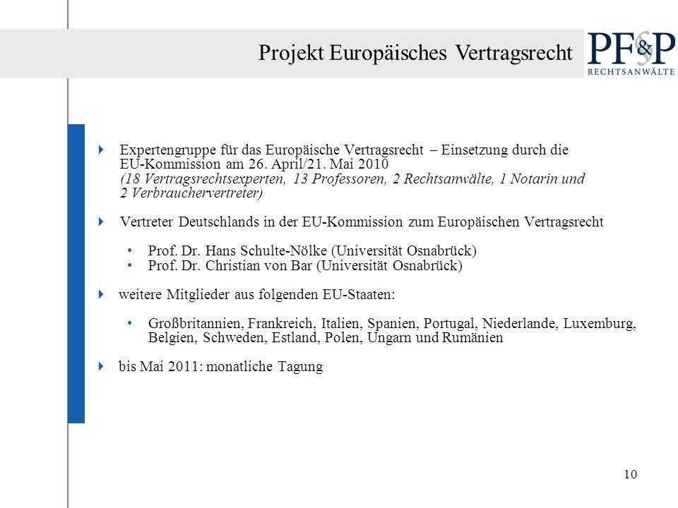10 Expertengruppe für das Europäische Vertragsrecht – Einsetzung durch die EU-Kommission am 26. April/21. Mai 2010 (18 Vertragsrechtsexperten, 13 Prof