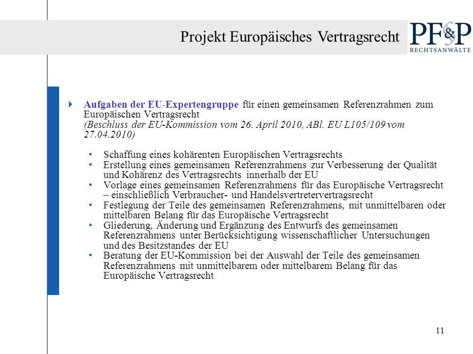 11 Aufgaben der EU-Expertengruppe für einen gemeinsamen Referenzrahmen zum Europäischen Vertragsrecht (Beschluss der EU-Kommission vom 26. April 2010,
