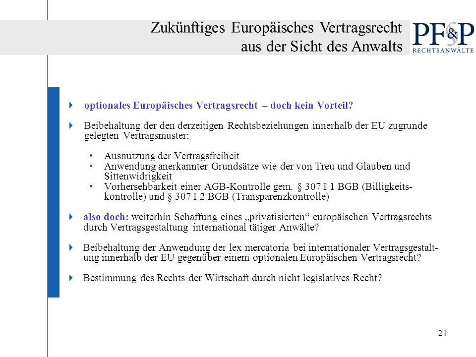 21 optionales Europäisches Vertragsrecht – doch kein Vorteil? Beibehaltung der den derzeitigen Rechtsbeziehungen innerhalb der EU zugrunde gelegten Ve