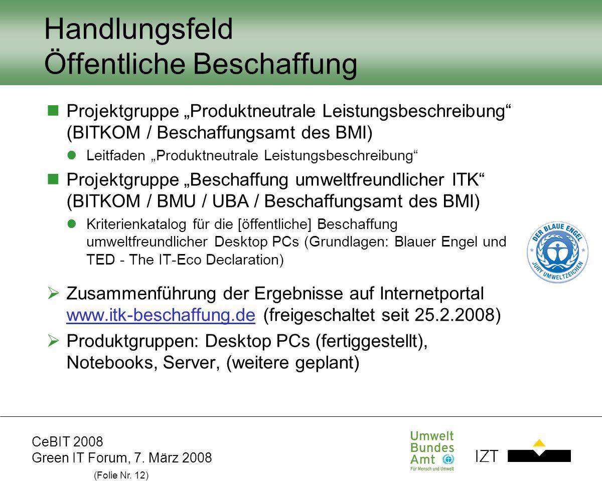 CeBIT 2008 Green IT Forum, 7. März 2008 (Folie Nr. 12) Handlungsfeld Öffentliche Beschaffung Projektgruppe Produktneutrale Leistungsbeschreibung (BITK