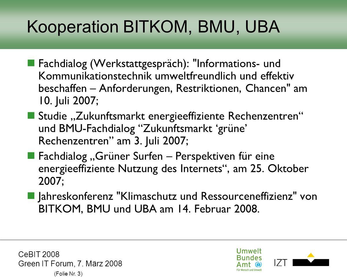 CeBIT 2008 Green IT Forum, 7. März 2008 (Folie Nr. 3) Kooperation BITKOM, BMU, UBA Fachdialog (Werkstattgespräch):