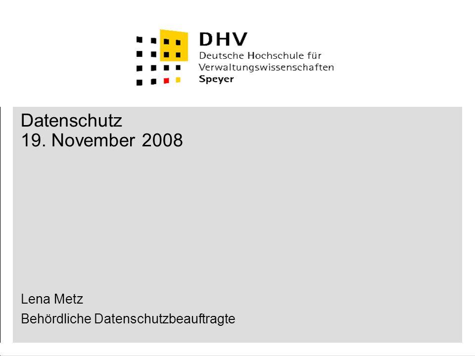 Datenschutz Lena Metz, Behördliche Datenschutzbeauftragte2 I.