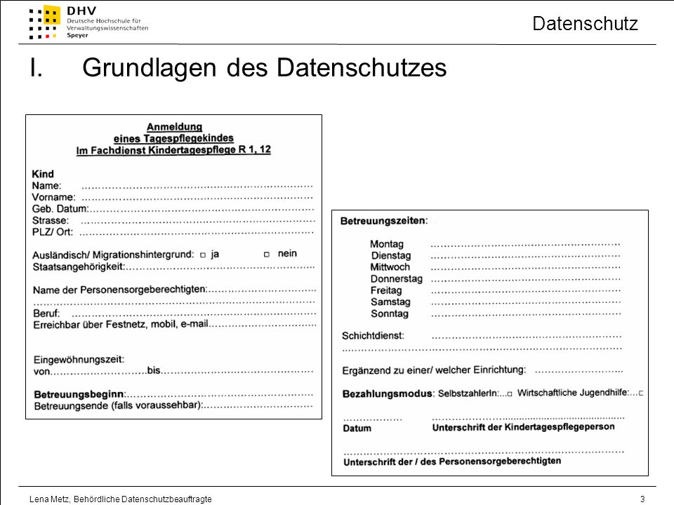 Datenschutz Lena Metz, Behördliche Datenschutzbeauftragte4 I.Grundlagen des Datenschutzes Personenbezogene Daten .