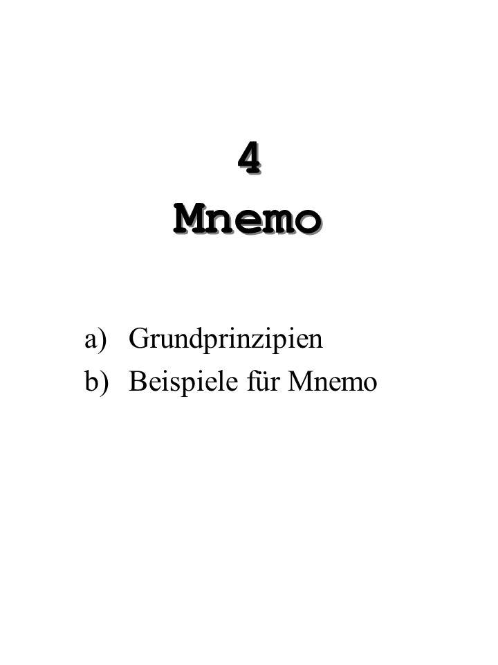 4 Mnemo a)Grundprinzipien b)Beispiele für Mnemo