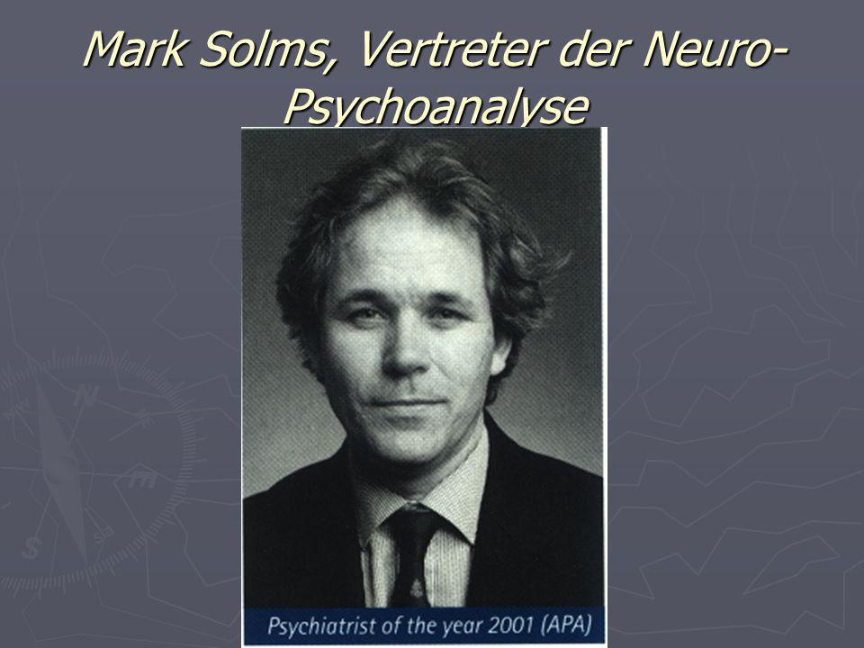 Mark Solms, Vertreter der Neuro- Psychoanalyse