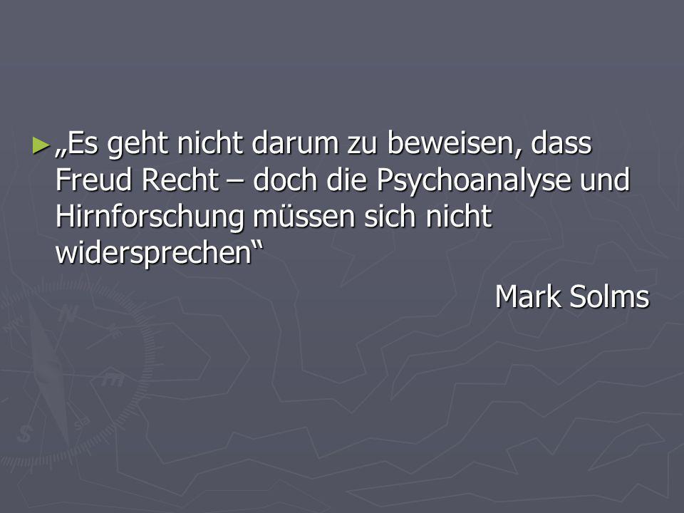 Es geht nicht darum zu beweisen, dass Freud Recht – doch die Psychoanalyse und Hirnforschung müssen sich nicht widersprechen Es geht nicht darum zu be