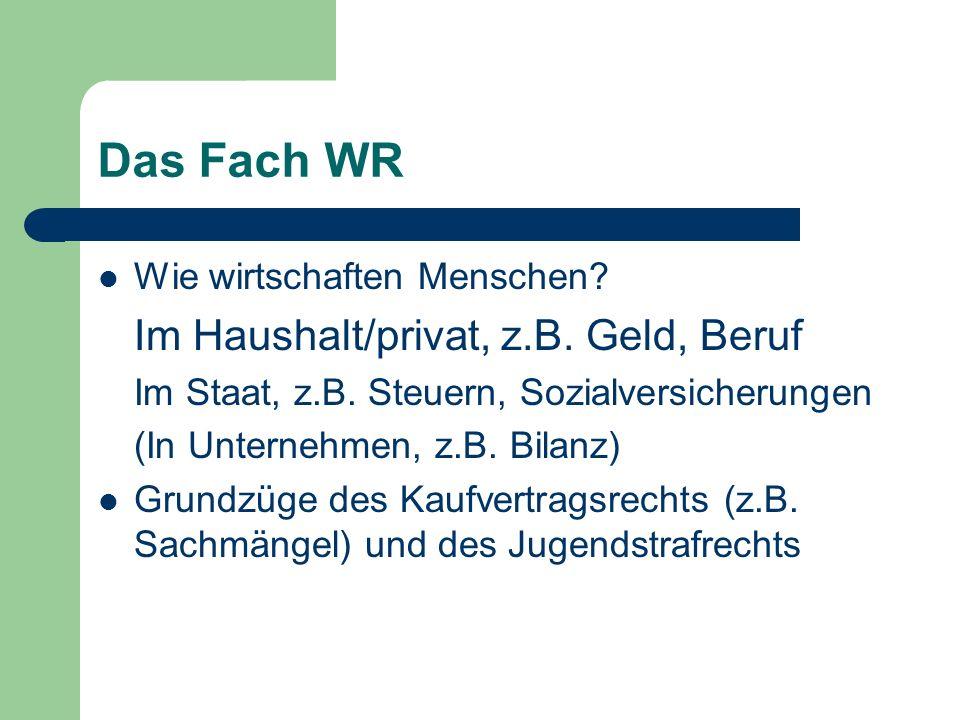 Vorteile von WR im WSG-W Mehr Details Übungen und Projekte Betriebserkundungen Gerichtsbesuche Planspiele Wettbewerbe