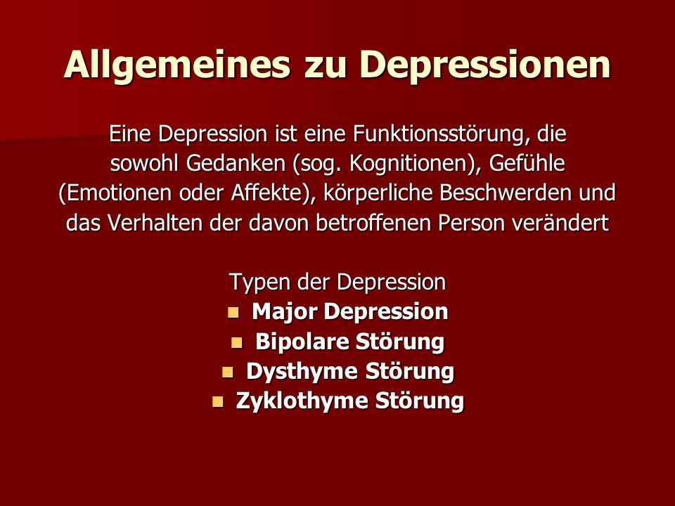 Allgemeines zu Depressionen Eine Depression ist eine Funktionsstörung, die sowohl Gedanken (sog. Kognitionen), Gefühle (Emotionen oder Affekte), körpe
