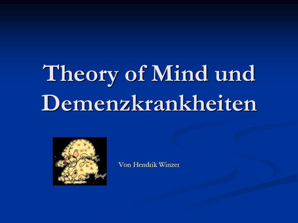 Theory of Mind und Demenzkrankheiten Von Hendrik Winzer
