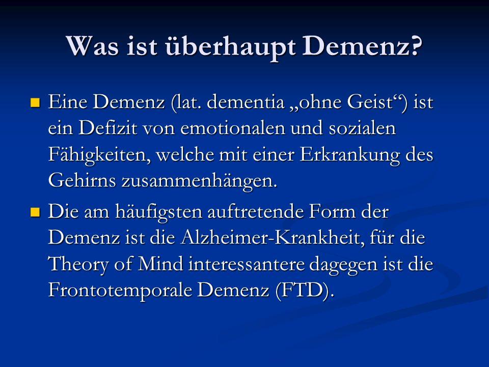 Was ist überhaupt Demenz? Eine Demenz (lat. dementia ohne Geist) ist ein Defizit von emotionalen und sozialen Fähigkeiten, welche mit einer Erkrankung