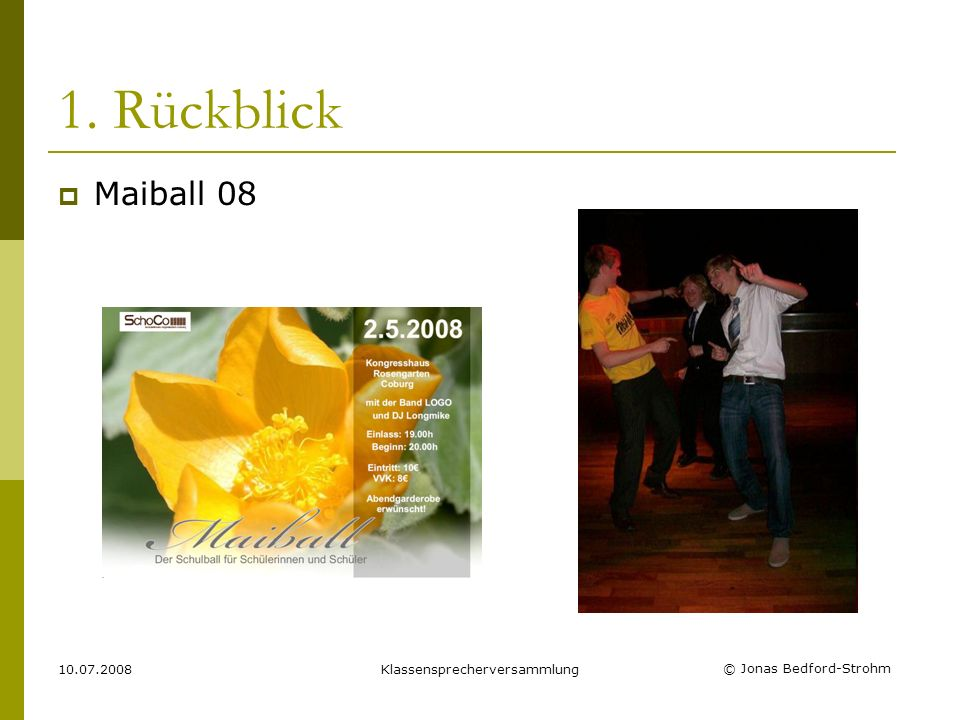 © Jonas Bedford-Strohm 10.07.2008Klassensprecherversammlung 1. Rückblick Maiball 08