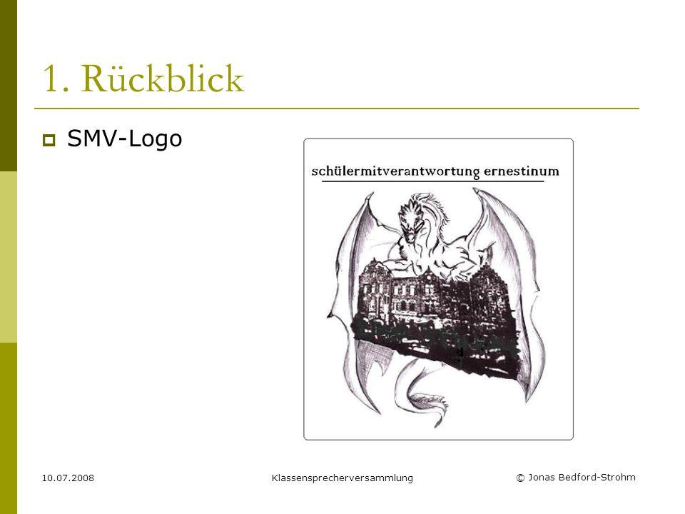 © Jonas Bedford-Strohm 10.07.2008Klassensprecherversammlung 1. Rückblick SMV-Logo