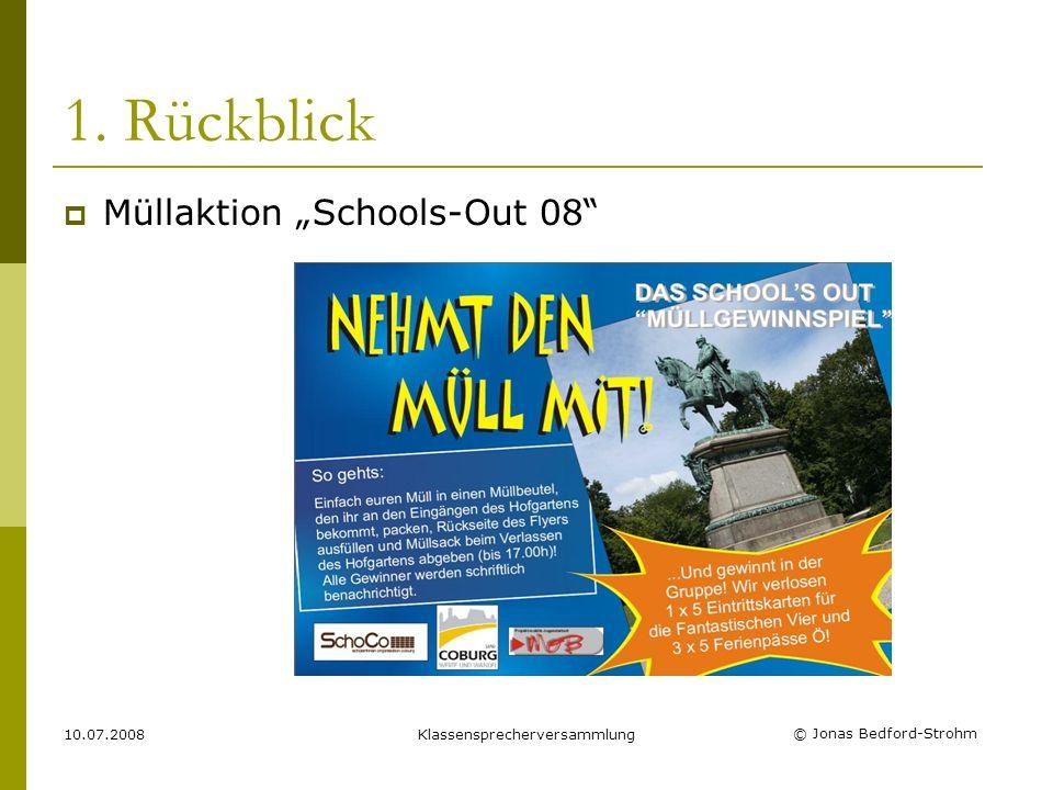 © Jonas Bedford-Strohm 10.07.2008Klassensprecherversammlung 1. Rückblick Müllaktion Schools-Out 08