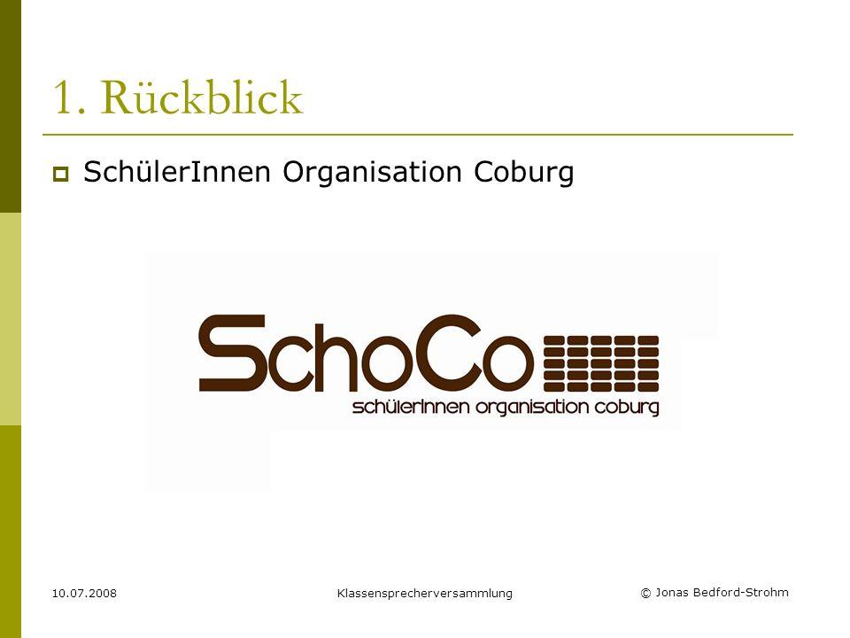 © Jonas Bedford-Strohm 10.07.2008Klassensprecherversammlung 1. Rückblick Schulkollektion