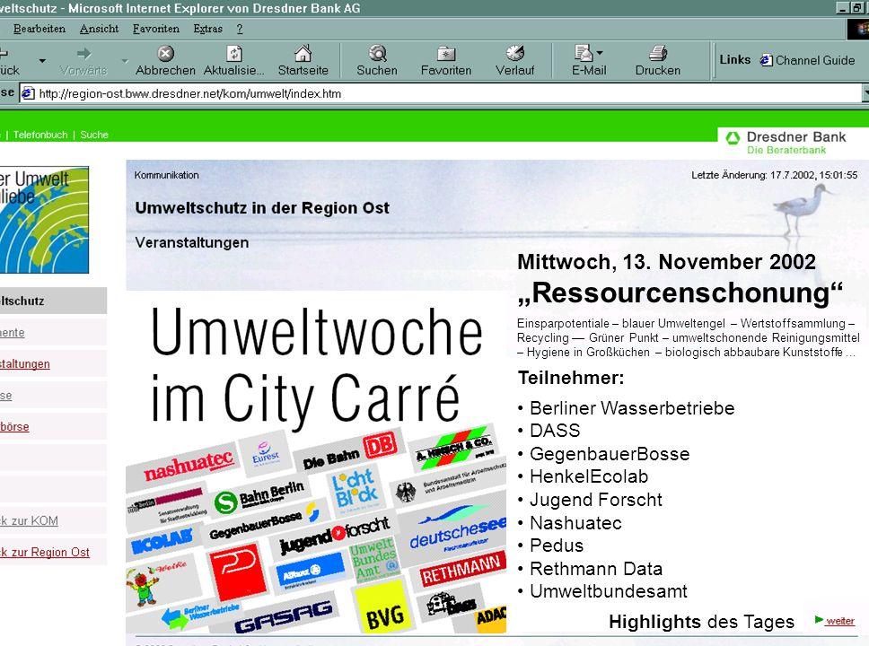 Mittwoch, 13. November 2002 Ressourcenschonung Einsparpotentiale – blauer Umweltengel – Wertstoffsammlung – Recycling –– Grüner Punkt – umweltschonend