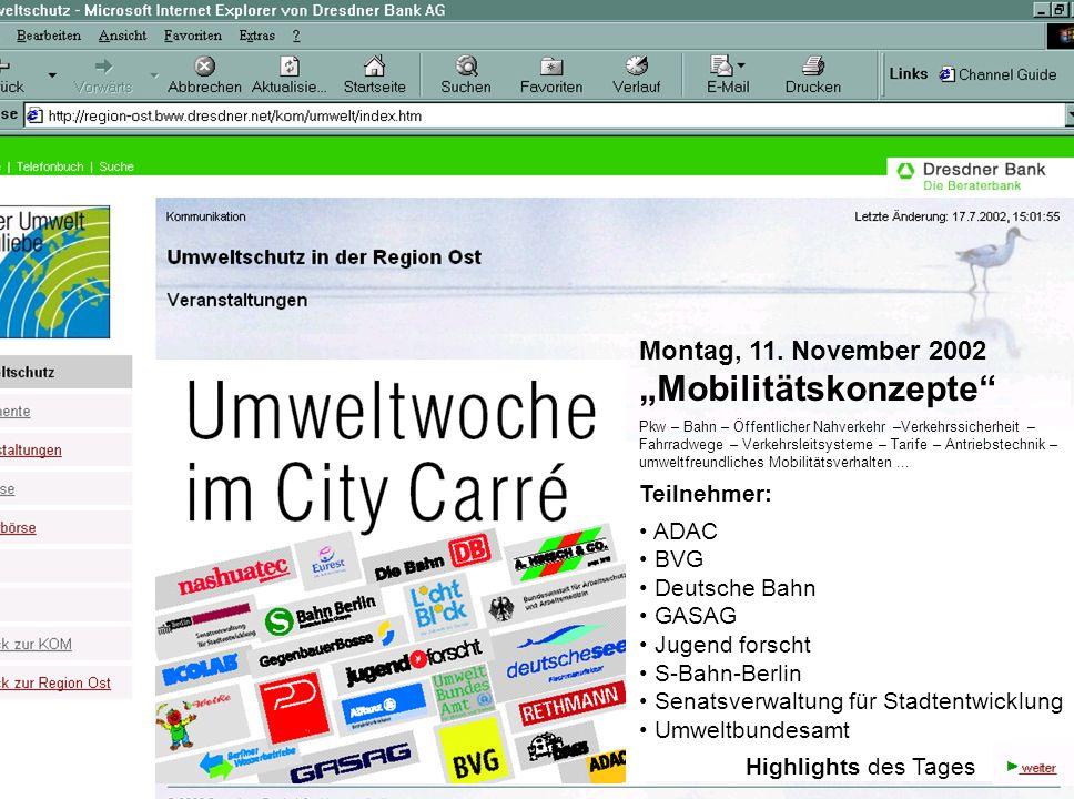 Montag, 11. November 2002 Mobilitätskonzepte Pkw – Bahn – Öffentlicher Nahverkehr –Verkehrssicherheit – Fahrradwege – Verkehrsleitsysteme – Tarife – A