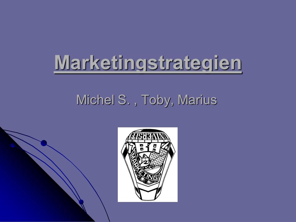 Marketingstrategien Michel S., Toby, Marius