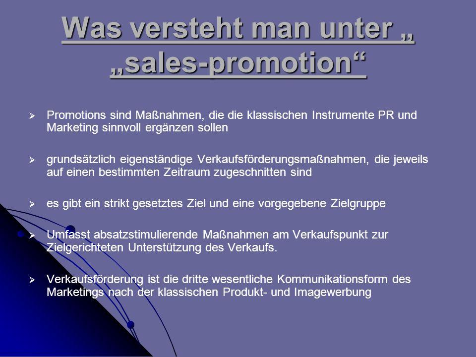 Was versteht man unter sales-promotion Promotions sind Maßnahmen, die die klassischen Instrumente PR und Marketing sinnvoll ergänzen sollen grundsätzl