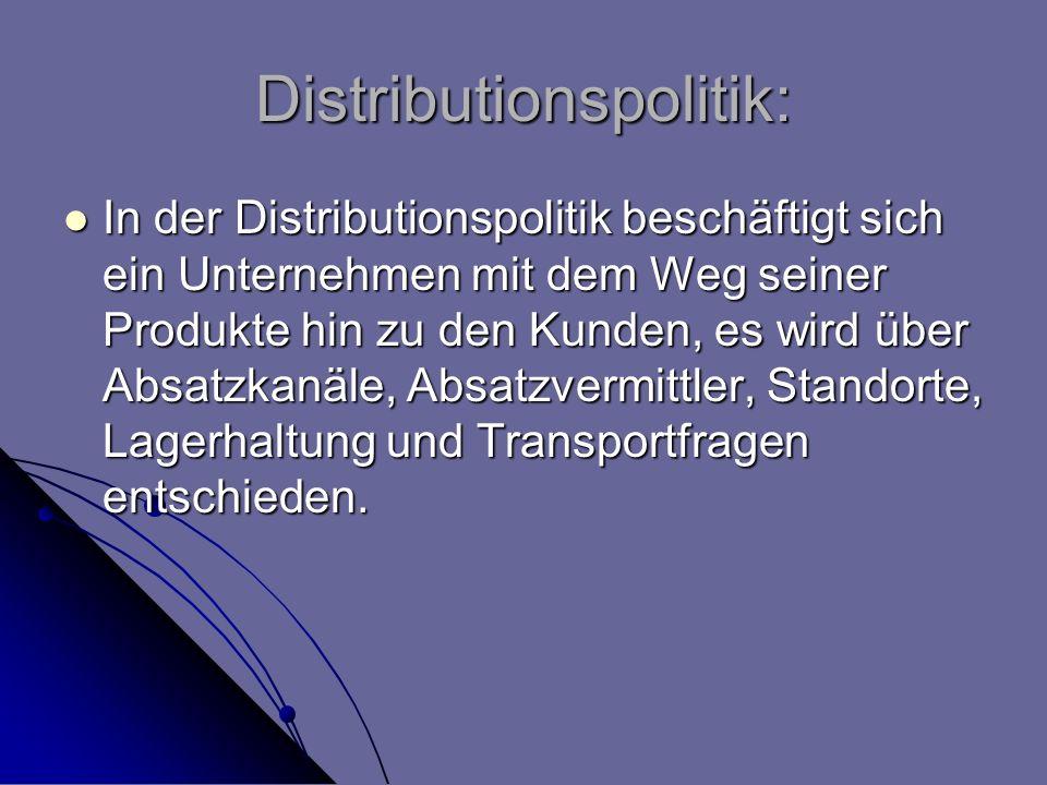 Distributionspolitik: In der Distributionspolitik beschäftigt sich ein Unternehmen mit dem Weg seiner Produkte hin zu den Kunden, es wird über Absatzk