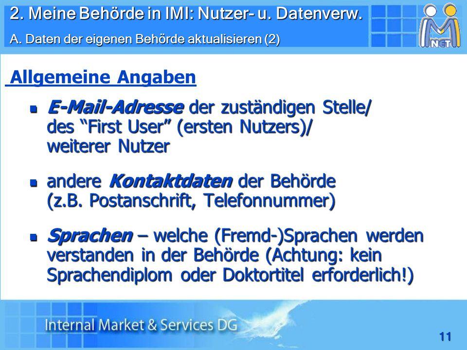 11 E-Mail-Adresse der zuständigen Stelle/ des First User (ersten Nutzers)/ weiterer Nutzer E-Mail-Adresse der zuständigen Stelle/ des First User (erst