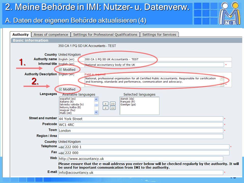13 1. 2. 2. Meine Behörde in IMI: Nutzer- u. Datenverw. A. Daten der eigenen Behörde aktualisieren (4)