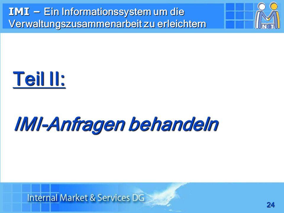 24 IMI – Ein Informationssystem um die Verwaltungszusammenarbeit zu erleichtern Teil II: IMI-Anfragen behandeln
