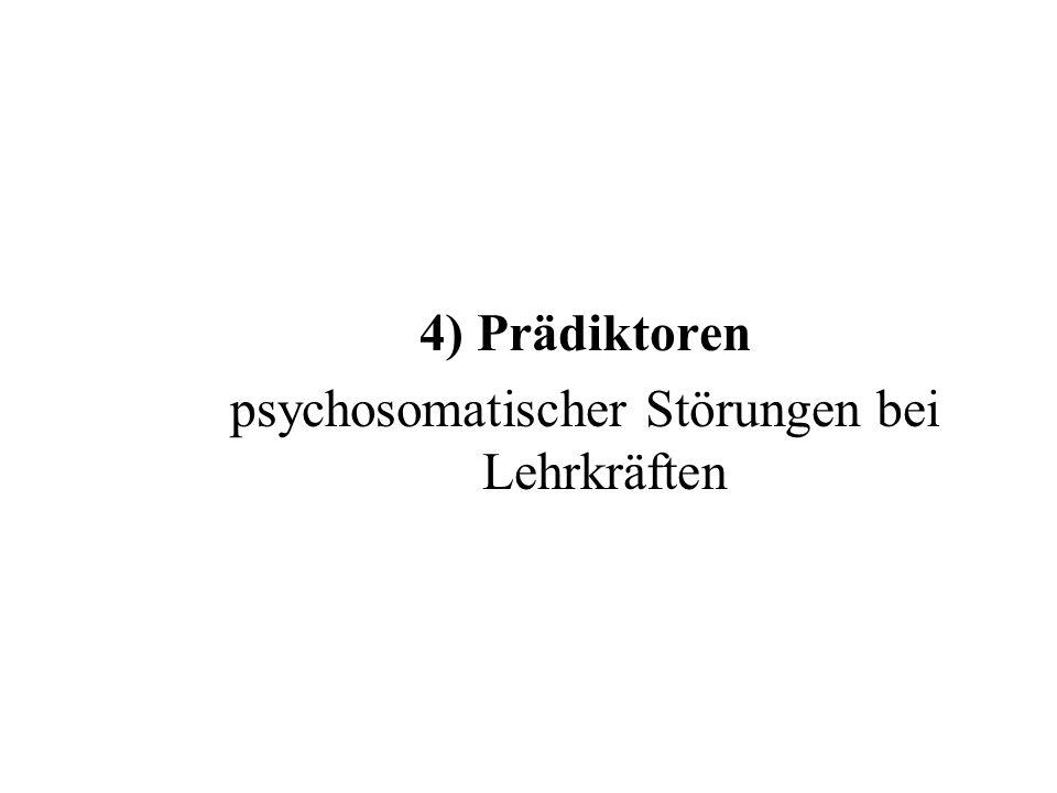 4) Prädiktoren psychosomatischer Störungen bei Lehrkräften
