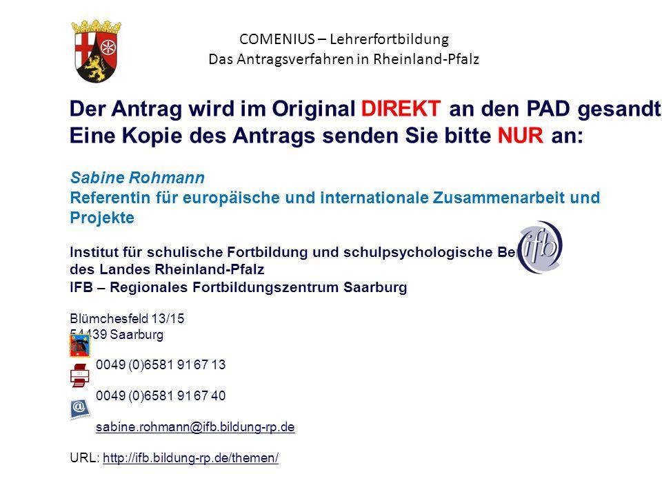 COMENIUS – Lehrerfortbildung Das Antragsverfahren in Rheinland-Pfalz Sabine Rohmann Referentin für europäische und internationale Zusammenarbeit und P