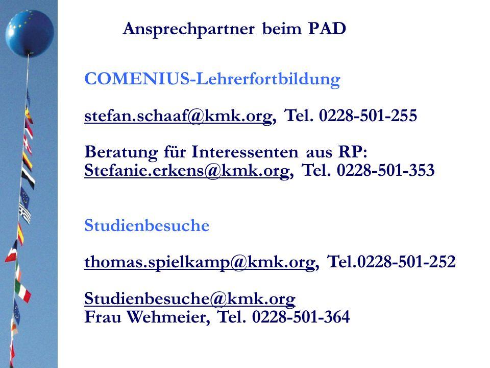 Ansprechpartner beim PAD COMENIUS-Lehrerfortbildung stefan.schaaf@kmk.org, Tel. 0228-501-255 Beratung für Interessenten aus RP: Stefanie.erkens@kmk.or