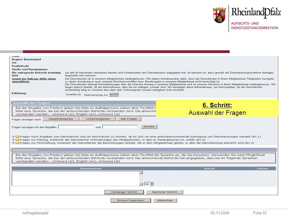 Folie 12Anfragebeispiel02.11.2009 6. Schritt: Auswahl der Fragen