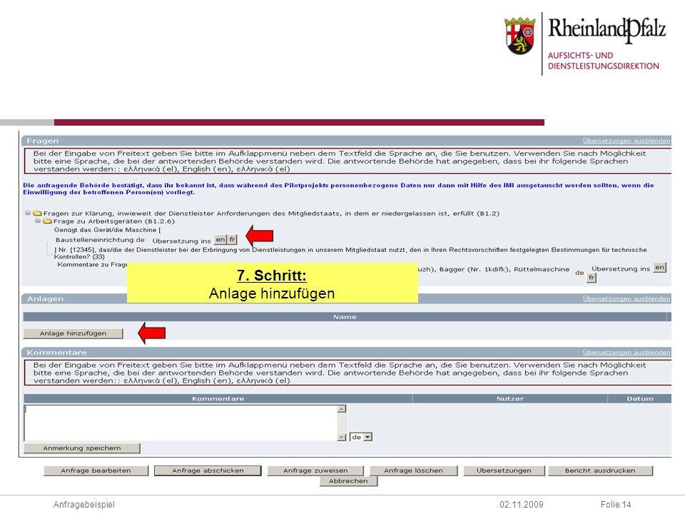 Folie 14Anfragebeispiel02.11.2009 7. Schritt: Anlage hinzufügen