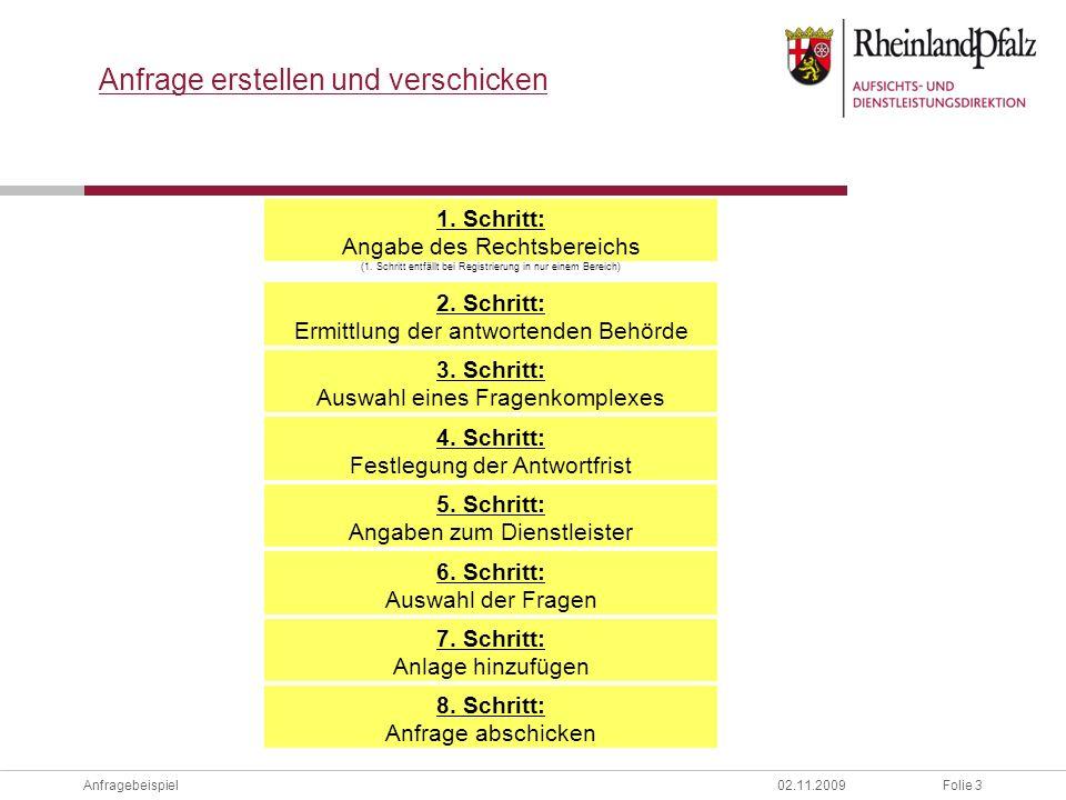 Folie 3Anfragebeispiel02.11.2009 1. Schritt: Angabe des Rechtsbereichs (1.