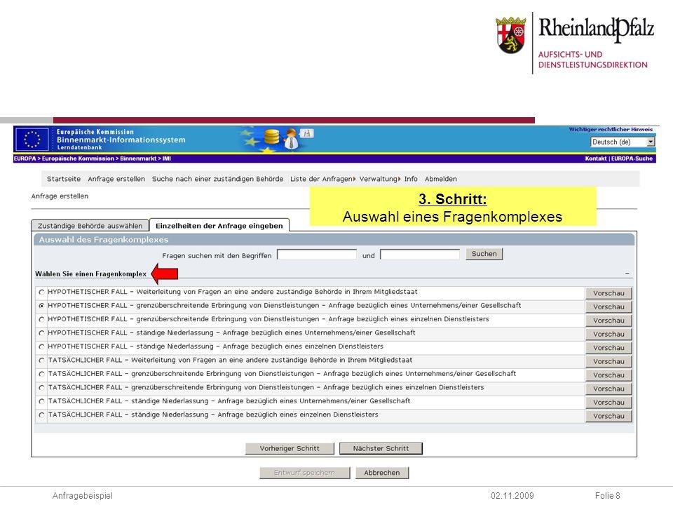 Folie 8Anfragebeispiel02.11.2009 3. Schritt: Auswahl eines Fragenkomplexes