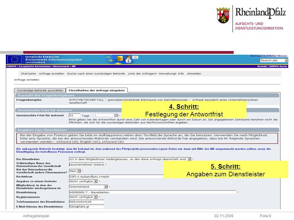 Folie 9Anfragebeispiel02.11.2009 4. Schritt: Festlegung der Antwortfrist 5.